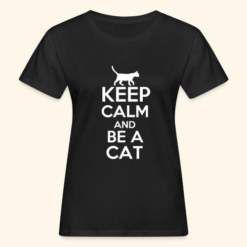 Keep Calm Katzen T-Shirt Englisch - Frauen Bio-T-Shirt