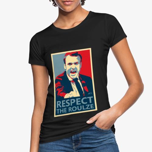 Respect The Roulze ! - T-shirt bio Femme