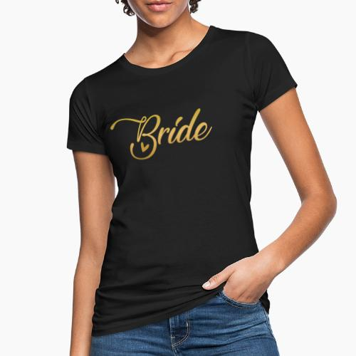 Bride - yellow lettering with a decor. heart - Women's Organic T-Shirt