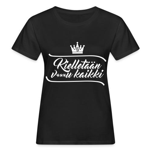 Kielletään v***u kaikki - Naisten luonnonmukainen t-paita