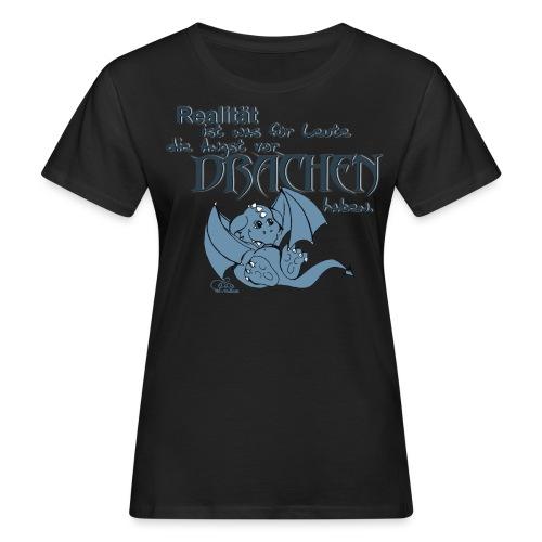 Realität ist - Frauen Bio-T-Shirt