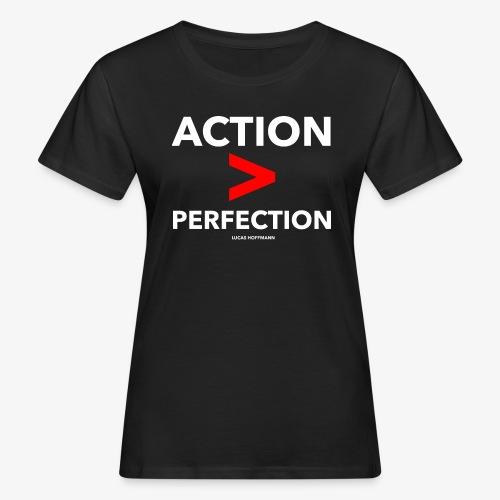 ACTION > PERFECTION - Frauen Bio-T-Shirt