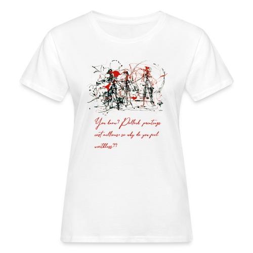 Don't feel worthless - T-shirt ecologica da donna