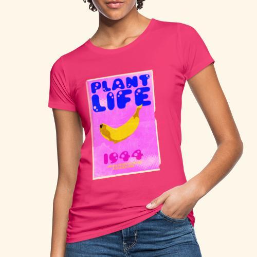 Plant Life - Women's Organic T-Shirt