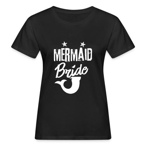 Meerjungenfrau Braut - Frauen Bio-T-Shirt