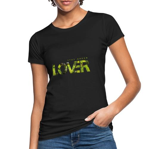 Stay Green Lover - T-shirt ecologica da donna