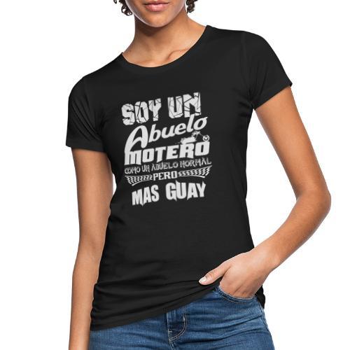 Soy un abuelo motero - Camiseta ecológica mujer