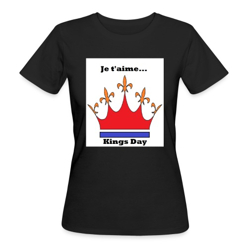 Je taime Kings Day (Je suis...) - Vrouwen Bio-T-shirt