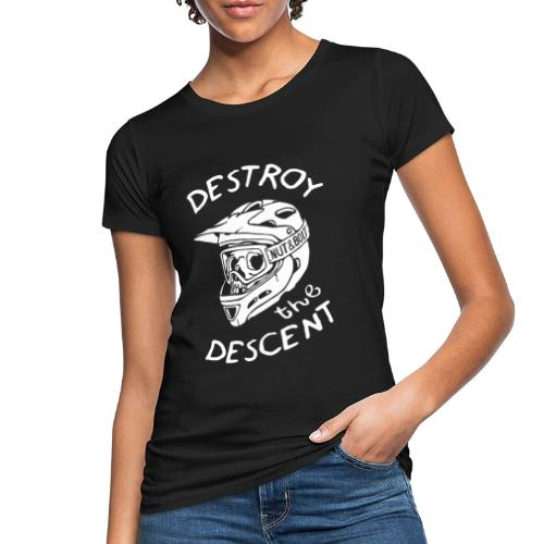 Destroy the Descent - Downhill Mountain Biking - Women's Organic T-Shirt