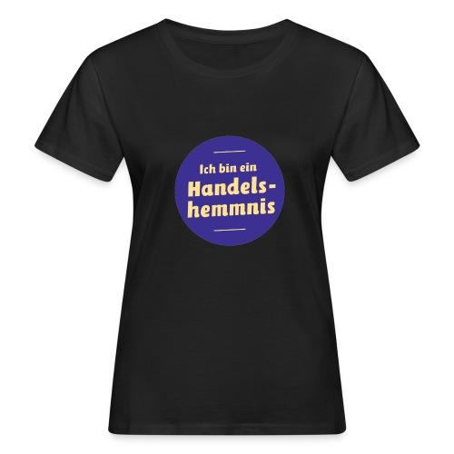 handelshemmnis-button - Frauen Bio-T-Shirt