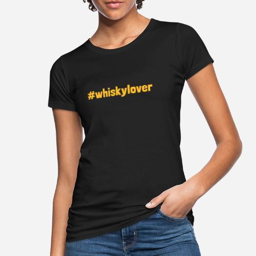 #whiskylover   Whisky Lover - Frauen Bio-T-Shirt