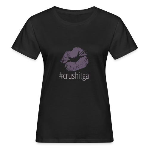 #crushitgal - Women's Organic T-Shirt