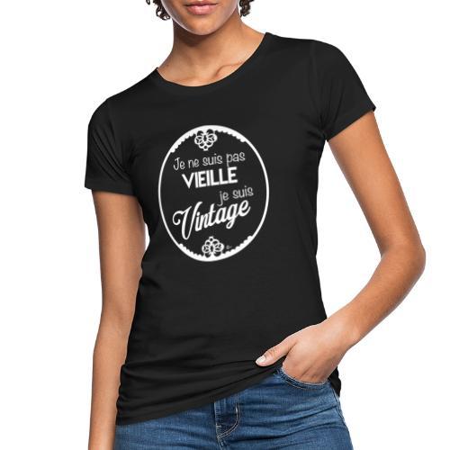 Je ne suis pas vieille (blanc) - T-shirt bio Femme