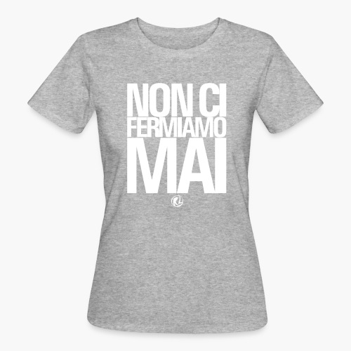 noncifermiamomai - T-shirt ecologica da donna