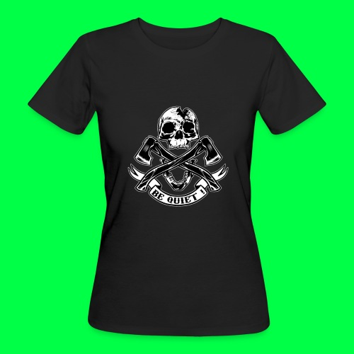 BE QUIET - T-shirt bio Femme