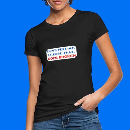 I CAN DO THAT - Frauen Bio-T-Shirt
