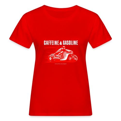 Caffeine & Gasoline white text - Women's Organic T-Shirt