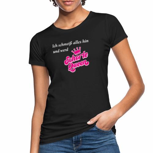 Ich schmeiß alles hin und werd Schorle Queen - Frauen Bio-T-Shirt