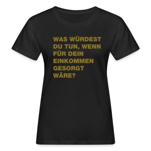 Grundeinkommen BGE - Frauen Bio-T-Shirt