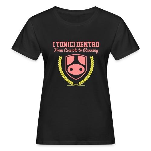 i Tonici Dentro - T-shirt ecologica da donna