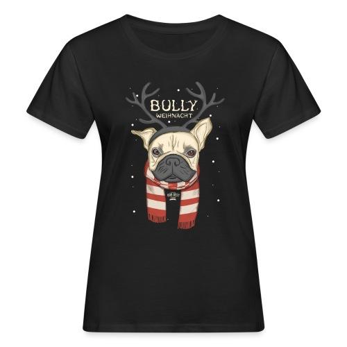 Bully Weihnacht - Frauen Bio-T-Shirt