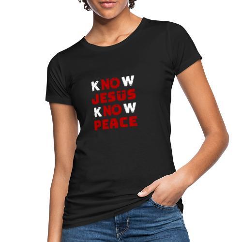 Know Jesus Know Peace (Classic) - Frauen Bio-T-Shirt