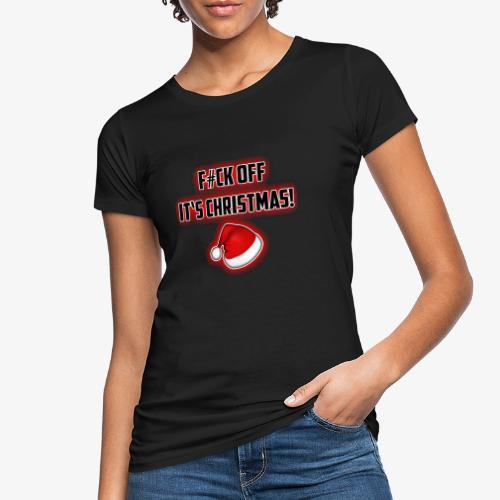 F#CK OFF IT`S CHRISTMAS - Frauen Bio-T-Shirt