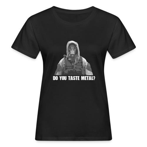 Do you taste Metal? - Frauen Bio-T-Shirt