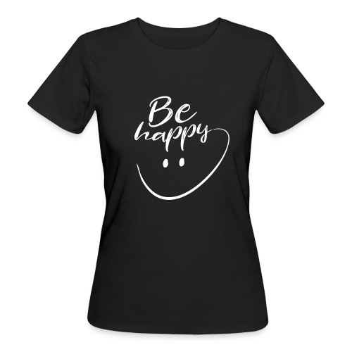 Be Happy With Hand Drawn Smile - Women's Organic T-Shirt