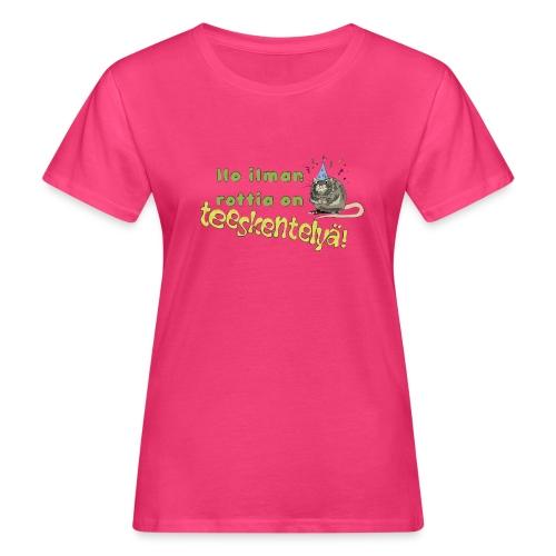 Ilo ilman rottia - kuvallinen - Naisten luonnonmukainen t-paita