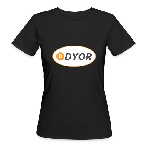 DYOR - option 2 - Women's Organic T-Shirt