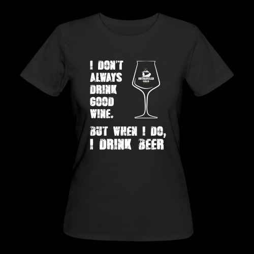 T-Shirt - I drink beer (schwarz) - Frauen Bio-T-Shirt