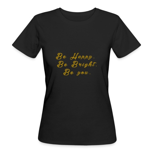 Be happy - Ekologisk T-shirt dam