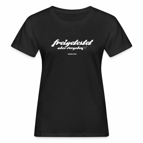 Freigetestet aber vergeben - Frauen Bio-T-Shirt