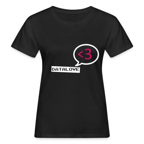 datalove neu - Frauen Bio-T-Shirt