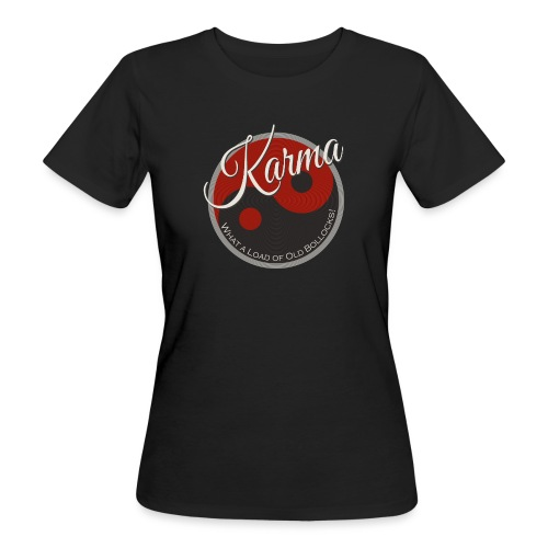 Karma B*llocks - Women's Organic T-Shirt