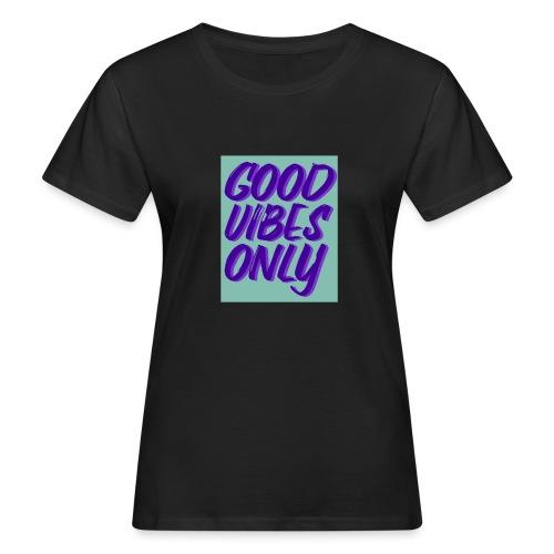 Spruch - Frauen Bio-T-Shirt