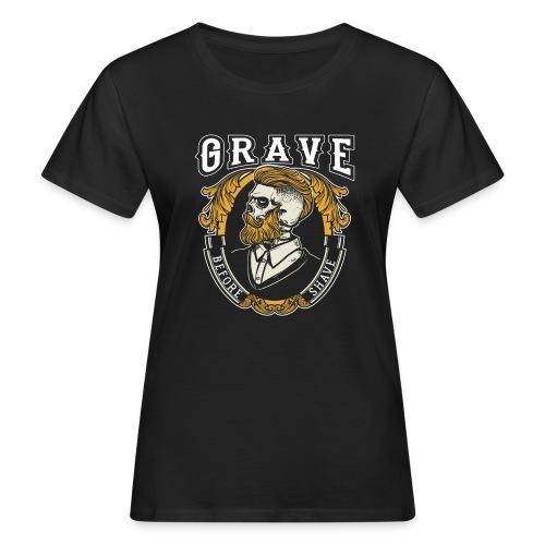 Grave Before Shave Bearded - Frauen Bio-T-Shirt
