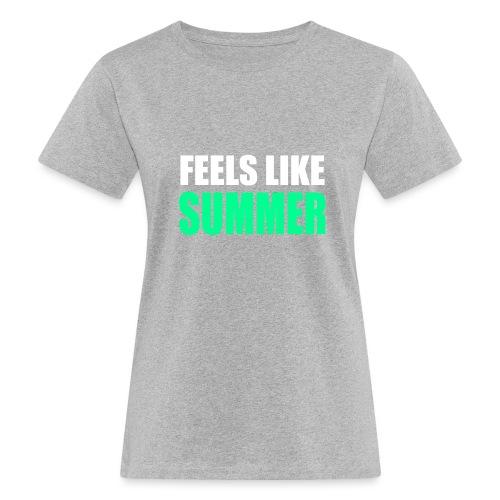 Feels like summer - Frauen Bio-T-Shirt