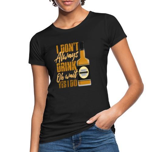 Vieltrinker - drunkard - whiskey - Women's Organic T-Shirt