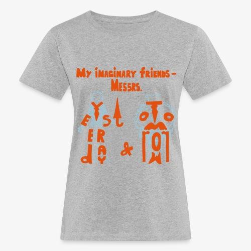 My imaginary friends T-shirt - Frauen Bio-T-Shirt