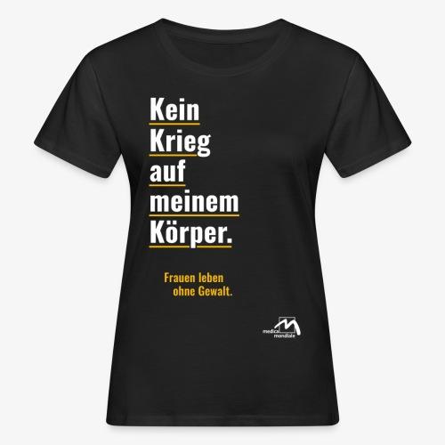 medica mondiale - Kein Krieg auf meinem Körper - Frauen Bio-T-Shirt