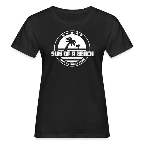 SUN OF A BEACH - Frauen Bio-T-Shirt