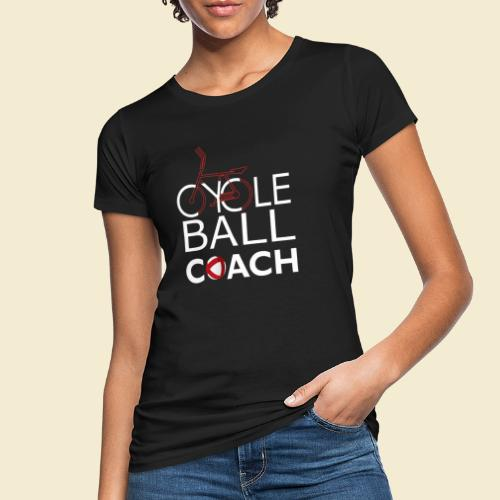 Radball | Cycle Ball Coach - Frauen Bio-T-Shirt