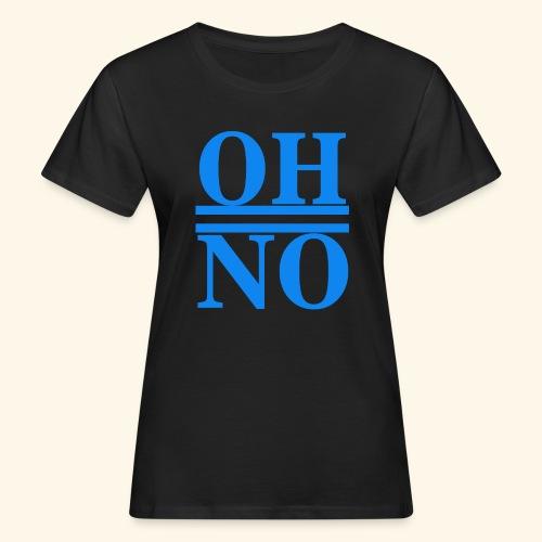 Oh no - T-shirt ecologica da donna