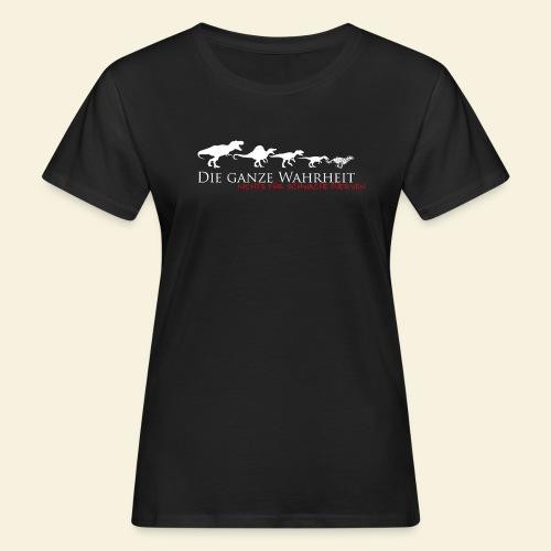 Die ganze Wahrheit - Frauen Bio-T-Shirt