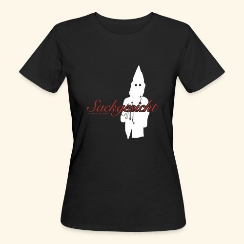 Sackgesicht - Frauen Bio-T-Shirt