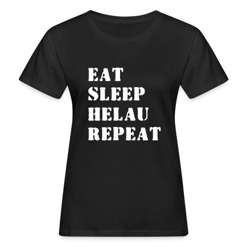 Eat Sleep Repeat - Helau VECTOR - Frauen Bio-T-Shirt