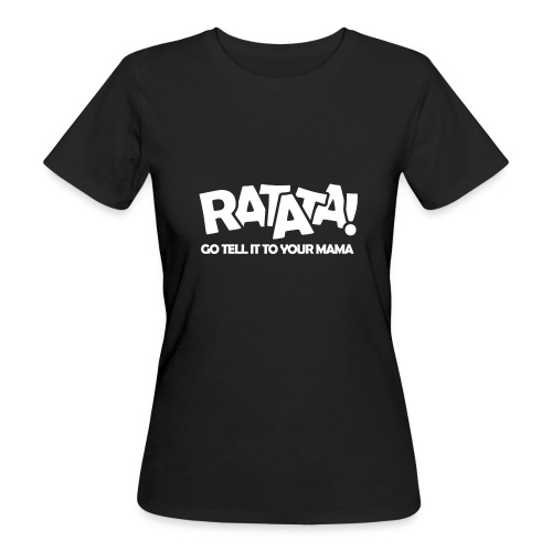 RATATA full - Frauen Bio-T-Shirt