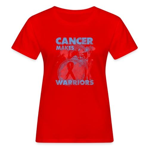 cancer makes warriors - Women's Organic T-Shirt